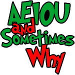 The AEIOU and Sometimes Why Blog