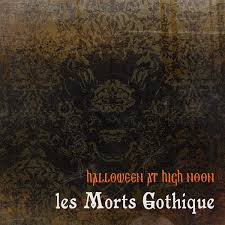Halloween at High Noon - les Morts Gothique