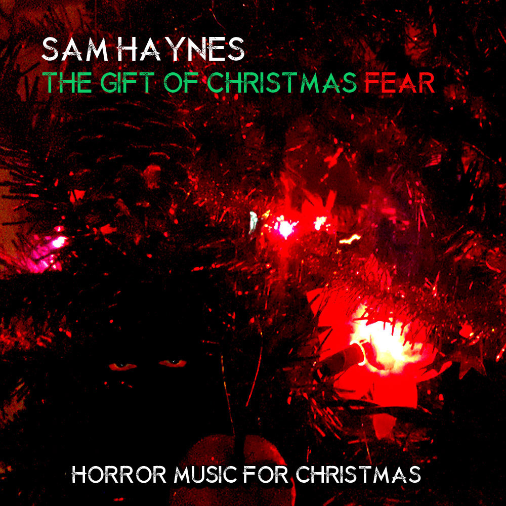 Sam Haynes - The Gift of Christmas Fear
